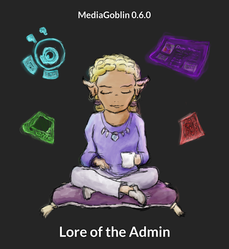 MediaGoblin 0.6.0: Lore of the Admin banner